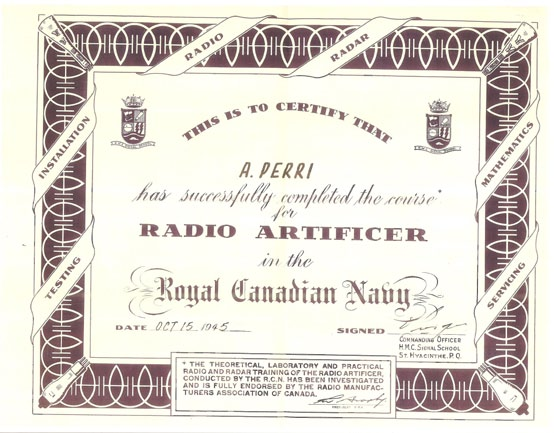 1945 Radio Artificer Certificate, Royal Canadian Navy for my late father, Arnold Joseph Perry.
